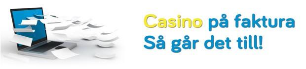 spela casino på faktura